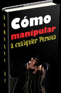 Ebook: Tecnicas para manipular a una persona