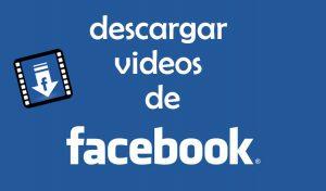 Cómo descargar vídeos de Facebook: 2 formas fáciles